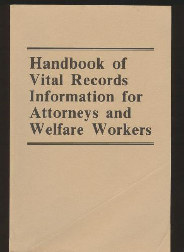 Handbook of vital records information for attorneys and welfare workers