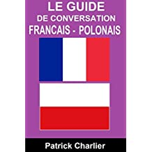 Guide de conversation FRANCAIS POLONAIS (French Edition)