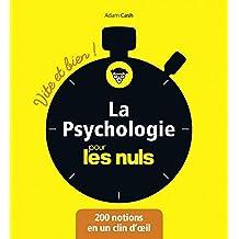La Psychologie pour les Nuls - Vite et Bien (Pour les Nuls Vite et Bien) (French Edition)