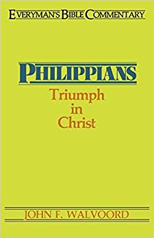 Book Philippians- Everyman's Bible Commentary: Triumph in Christ (Everyman's Bible Commentaries) by John F. Walvoord (1974-06-01)