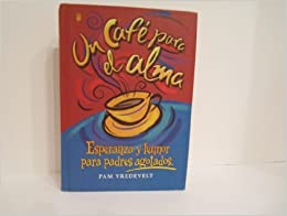 Book UN Cafe Para El Alma (Spanish Edition) by Pam Vredevelt (2001-12-02)
