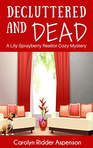 Decluttered and Dead A Lily Sprayberry Realtor Cozy Mystery: The Lily Sprayberry Cozy Mystery Series Book 2 by [Ridder Aspenson, Carolyn]