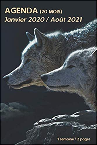 AGENDA (20 mois)   Janvier 2020 / Août 2021: loup animaux sauvages