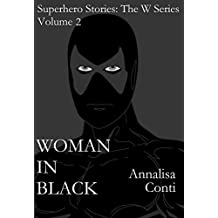 Woman In Black (Superhero Stories: The W Series Book 2)