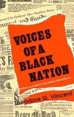 Voices of a Black Nation: Political Journalism in the Harlem Renaissance