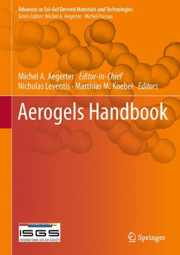 Aerogels Handbook  Advances In Sol Gel Derived Materials And Technologies