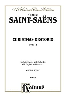 ??UPDATED?? Christmas Oratorio, Opus 12: For SSATB Solo, SATB Chorus/Choir And Orchestra With English And Latin Text (Choral Score) (Kalmus Edition). shape provide napja includes permite Archivo Todos Coach