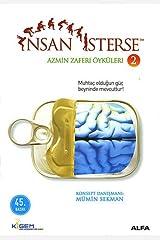 İnsan İsterse Azmin Zaferi Öyküleri 2: Muhtaç olduğun güç beyninde mevcuttur! (Turkish Edition) Paperback