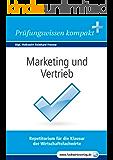 Marketing und Vertrieb für Wirtschaftsfachwirte: Vorbereitung auf die IHK-Klausuren
