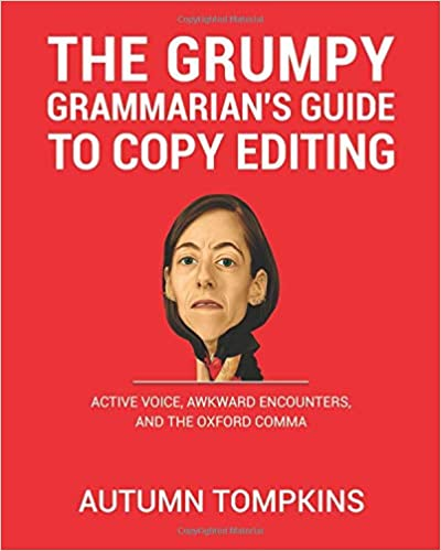 And The Oxford Comma The Grumpy Grammarians Guide To Copy Editing Active Voice Awkward Encounters