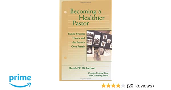 Becoming a Healthier Pastor (Creative Pastoral Care and Counseling