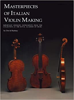 Book Masterpieces of Italian Violin Making (1620-1850): Important Stringed Instruments from the Collection at the Royal Academy of Music