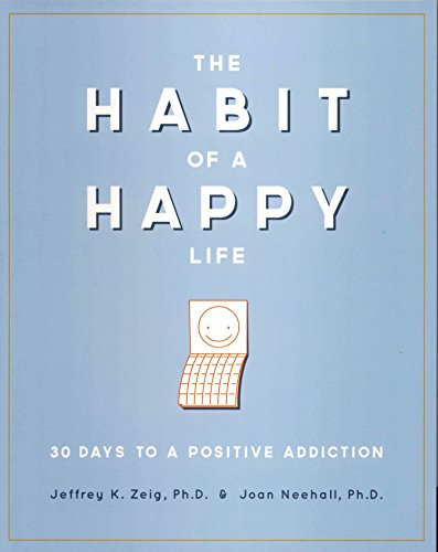 Pdf Business The Habit of a Happy Life: 30 Days to a Positive Addiction