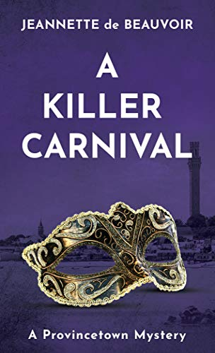 A Killer Carnival: A Provincetown Mystery (Sydney Riley Series Book 4) by [de Beauvoir, Jeannette]