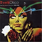 Death Disco: Songs From Under The Dance Floor 1978-1984