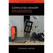 Conflicted Memory: Military Cultural Interventions and the Human Rights Era in Peru