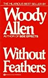 Without Feathers, Woody Allen, 0345301285
