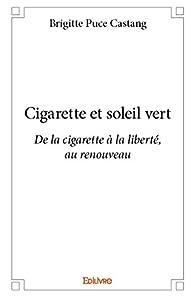 Cigarette et Soleil Vert par  Brigitte Puce Castan