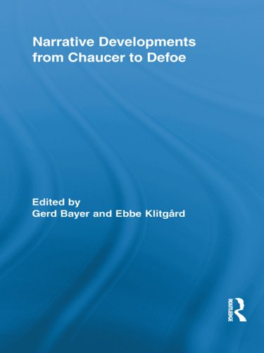 Narrative Developments from Chaucer to Defoe (Routledge Studies in Renaissance Literature and Culture) Pdf