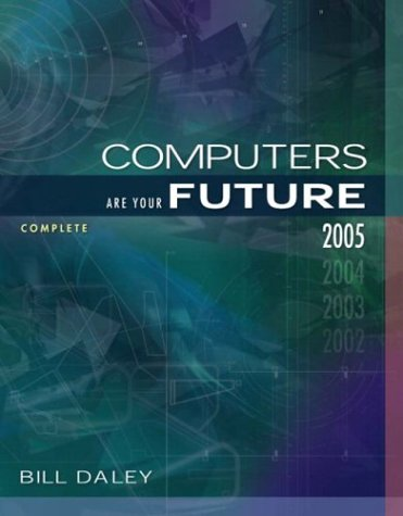 Computers Are Your Future Complete 2005 Edition (7th Edition)