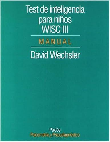Test De Inteligencia Para Ninos Wisc Iii Manual Wechsler David 9789501263053 Books Amazon Ca