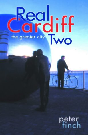 Real Cardiff (The Real Wales series)