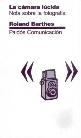 La Camara Lucida Tapa blanda – abr 2003 Roland Barthes Ediciones Paidos Iberica 9501234436 1003-WS1501-A02010-9501234436