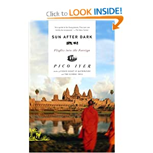 Sun After Dark: Flights Into the Foreign Pico Iyer