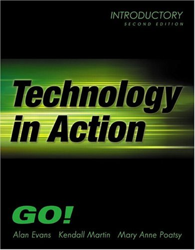Technology In Action- Introductory (2nd Edition) (Go Series for Microsoft Office 2003)