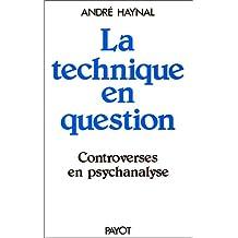 Technique en question: Controverses en psychanalyse