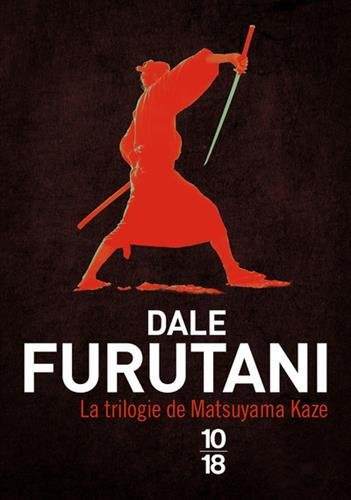 La trilogie de Matsuyama Kaze Poche – 5 juillet 2012 Dale FURUTANI Katia HOLMES 10 X 18 2264058501