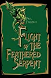 Flight of the Feathered Serpent, Paul Folmsbee, 0595657745