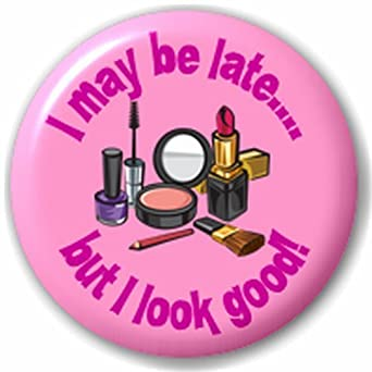490a91e35 But I Look Good! 25Mm Pin Button Badge Lapel Pin: Amazon.co.uk: Clothing