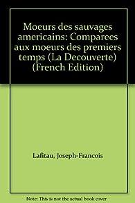 MOEURS DES SAUVAGES AMERICAINS. Tome 1 par Joseph-François Lafitau