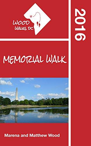 Wood Walks DC Memorial Walk: A Self-Guided Walking Tour Through Washington, DC's - Hours Memorial Mall