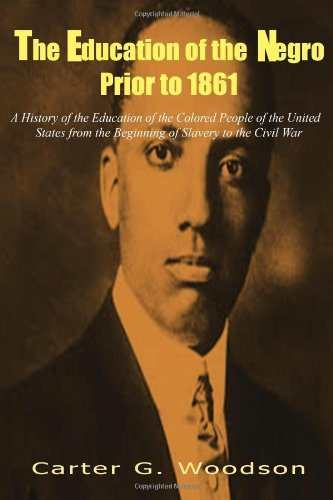 Download By Carter G. Woodson The Education of the Negro Prior to 1861: A History of the Education of the Colored People of the Un [Paperback] PDF