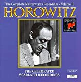 Vladimir Horowitz: The Complete Masterworks Recordings, Volume II - The Celebrated Scarlatti Recordings
