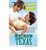 [Blame it on Texas] [by: Christie Craig]