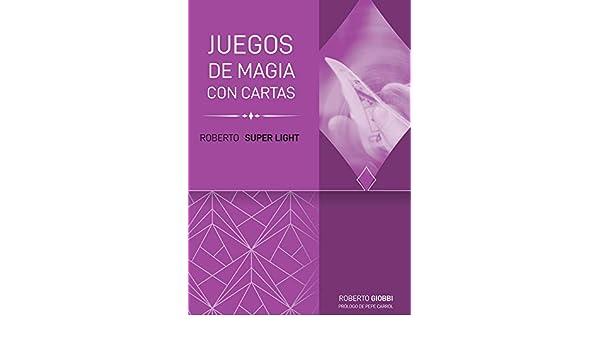 Trilogía Roberto Light: Roberto Súper Light: Juegos con cartas: 3: Amazon.es: Giobbi, Roberto, Carrol, José: Libros