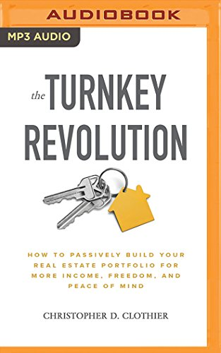 The Turnkey Revolution: How to Passively Build Your Real Estate Portfolio for More Income, Freedom, and Peace of Mind by McGraw-Hill Education on Brilliance Audio