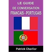 Guide de conversation FRANCAIS - PORTUGAIS (French Edition)