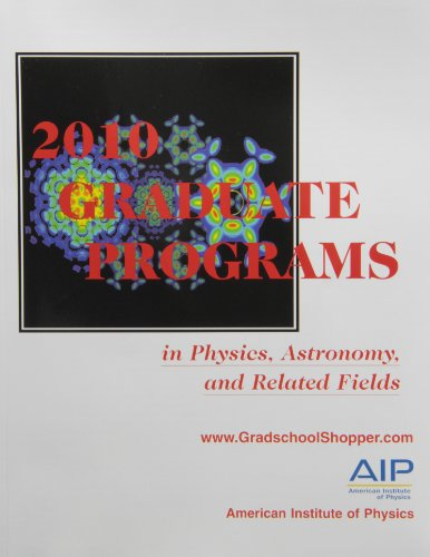 2010 Graduate Programs in Physics, Astronomy, and Related Fields