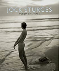 Twenty-Five Years: Photographs & Commentary by Jock Sturges