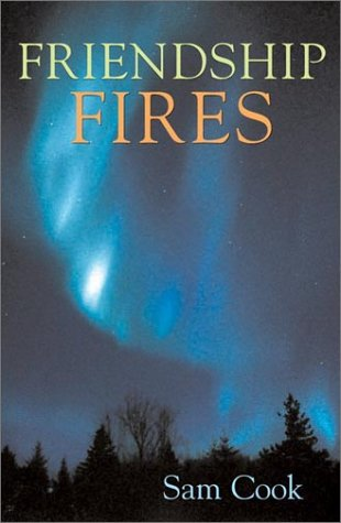 Friendship Fires (Outdoor Essays & Reflections)