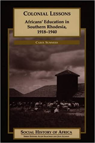 Book Colonial Lessons: Africans' Education in Southern Rhodesia, 1918-1940 (Social History of Africa)