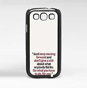 Just Keep Moving Forward Hard Snap on Phone Case (Galaxy s3 III)