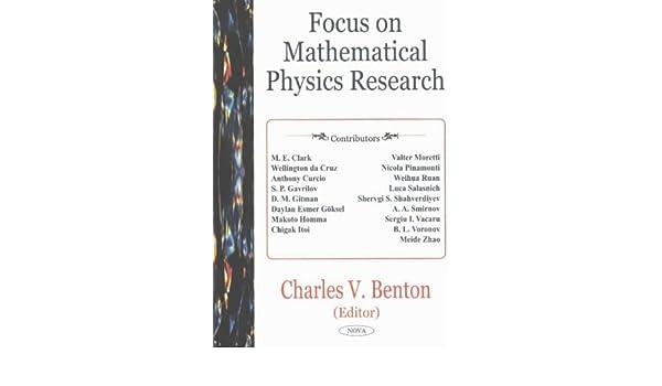 Focus on Mathematical Physics Research: Charles V  Benton