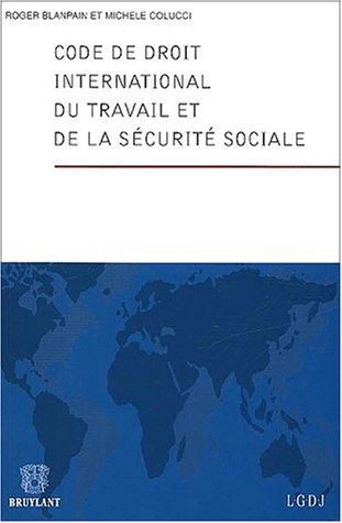 Code de droit international du travail et de la sécurité sociale Blanpain
