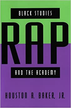 Black Studies, Rap and the Academy (Black Literature & Culture)