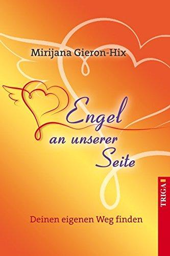 Engel an unserer Seite: Deinen eigenen Weg finden
